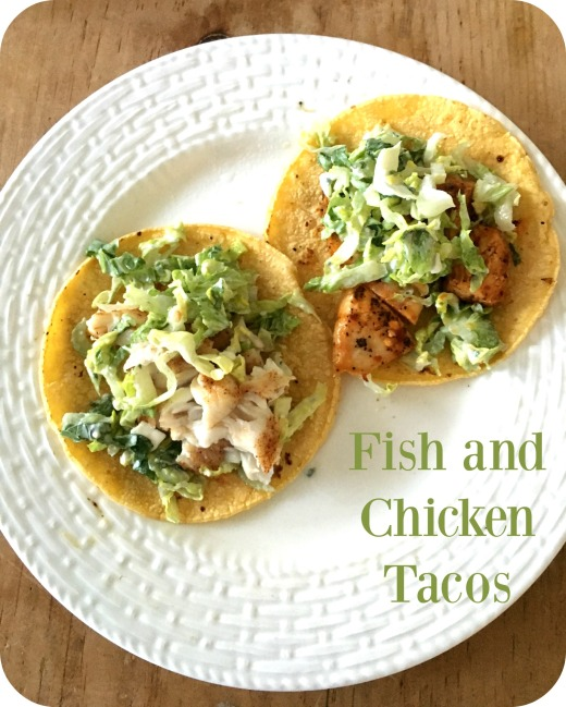 Fish and Chicken Tacos