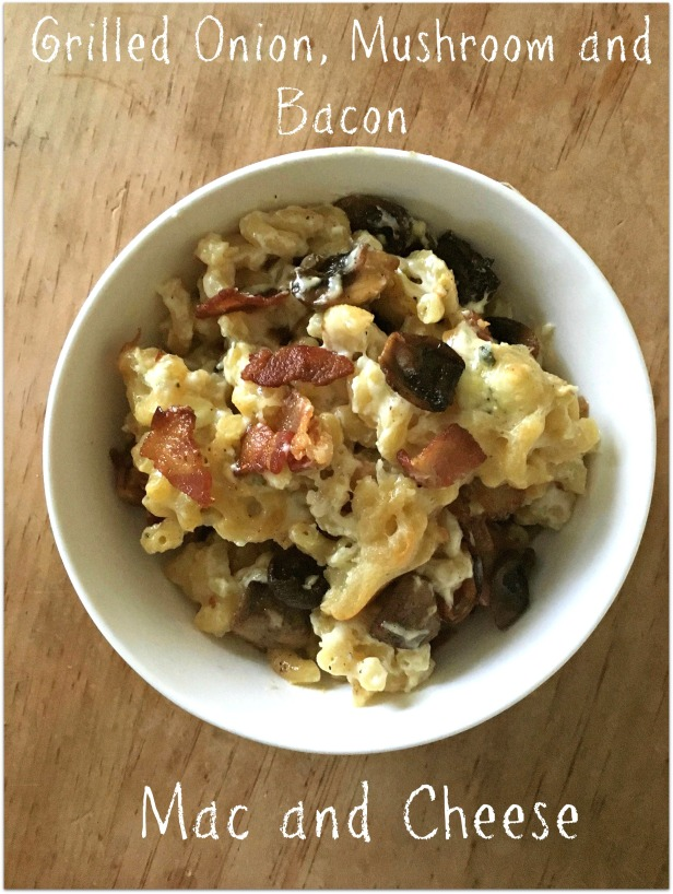 Grilled Onion, Mushroom and Bacon Mac and Cheese