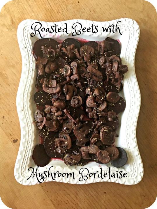 Roasted Beets with Mushroom Bordelaise