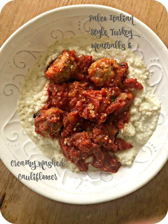 Paleo Turkey Meatballs and Mashed Cauliflower